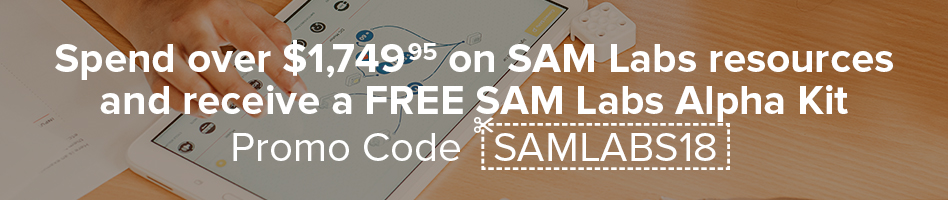 Spend over $1749.95 on SAM Labs and recieve a FREE SAM Labs Alpha Kit: Promo Code SAMLABS18